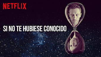 Si no te hubiese conocido (2018)